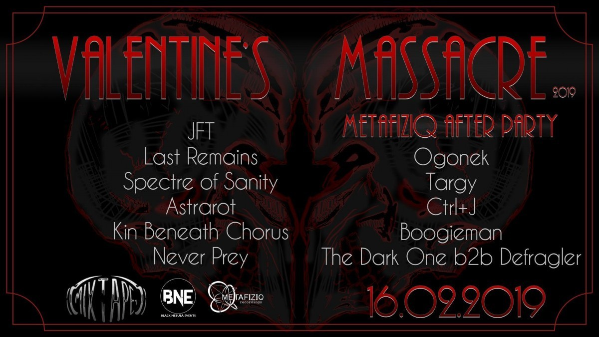 VALENTINE'S MASSACRE 2019 + DRUM&BASS METAFIZIQ AFTERPARTY